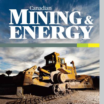 Harness the power of the new Canadian Mining & Energy magazine